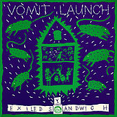 Exiled Sandwich by Vomit Launch