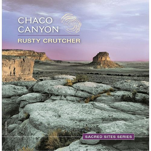 Chaco Canyon by Rusty Crutcher