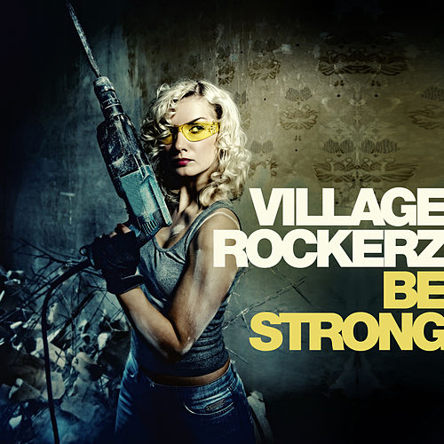 Be Strong by Village Rockerz