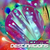 Cosmic Destinations by Various Artists