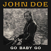 Go Baby Go by John Doe