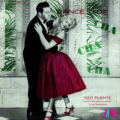 Dance the Cha Cha Cha by Tito Puente