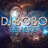 Believe by DJ Bobo