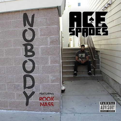 Nobody (feat. Rook Nass) by Ace of Spades