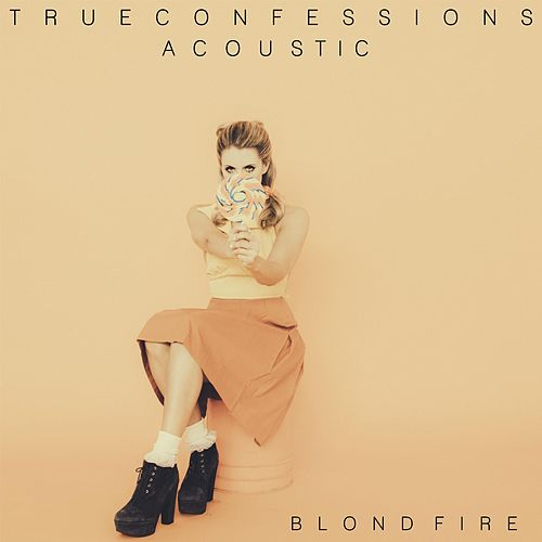 True Confessions (Acoustic Version) by Blondfire