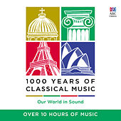 1000 Years of Classical Music von Various Artists