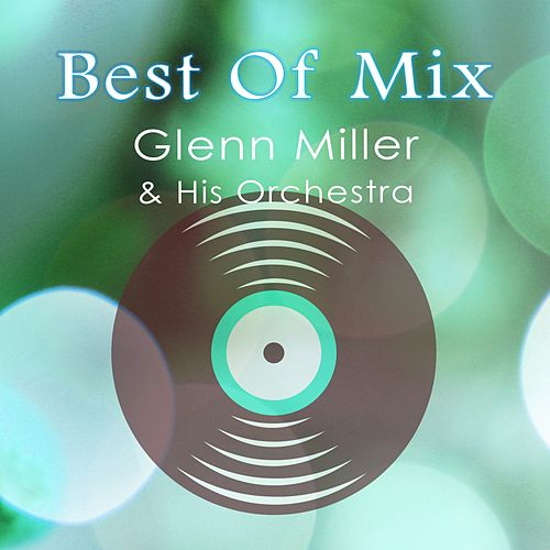 Best Of Mix von Glenn Miller
