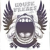 House Freaks, Vol. 3 by Various Artists
