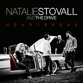 Heartbreak - EP by Natalie Stovall and The Drive