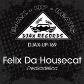 Freakadelica by Felix Da Housecat
