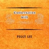 Conversation with von Peggy Lee