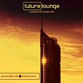 Future Lounge (A Journey into Modern Life) by Various Artists