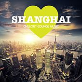Shanghai Chillout Lounge Music: 200 Songs by Various Artists
