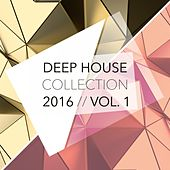 Deep House Collection 2016, Vol. 1 by Various Artists
