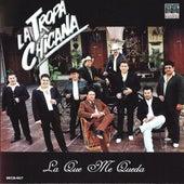 La Que Me Queda by La Tropa Chicana