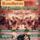 Rancheras Pa' Combatir La Tristeza by Various Artists