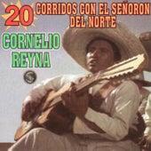 20 Coridos Con El Senoron Del Norte by Cornelio Reyna