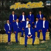 Que Paso Con Nuestro Amor by La Tropa Chicana