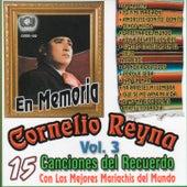 15 Canciones Del Recuerdo, Vol. 3 by Cornelio Reyna