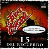 15 Del Recuerdo by La Tropa Chicana