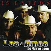 15 Exitos by Los Amos De Nuevo Leon