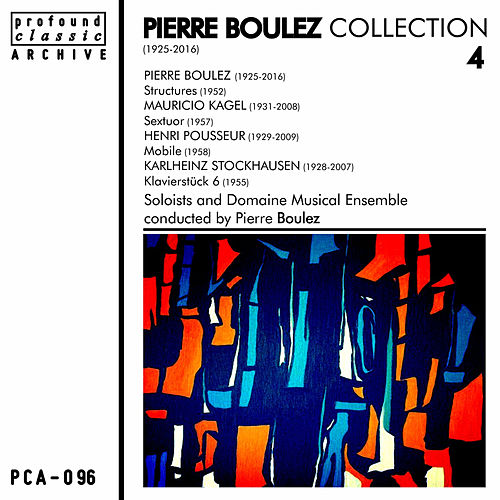 Pierre Boulez Collection, Vol. 4 by Pierre Boulez