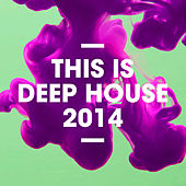 This Is Deep House 2014 by Various Artists
