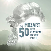Mozart - The 50 Best Classical Masterpieces by Various Artists