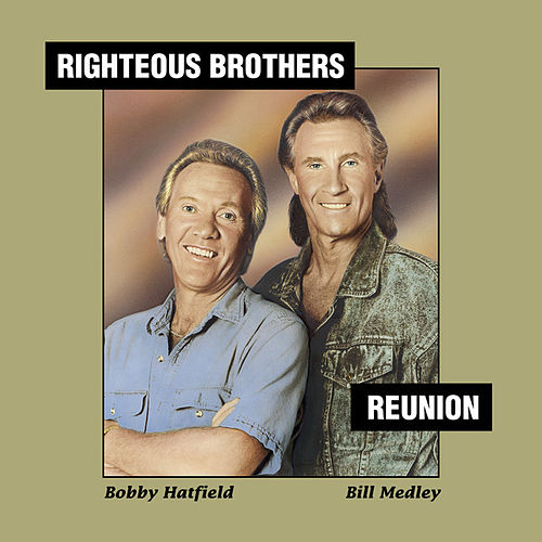Reunion by The Righteous Brothers
