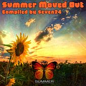 Summer Moved Out (Compiled by Seven24) by Various Artists