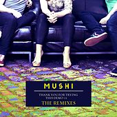 Thank You for Trying This Demo #1 (The Remixes) by Mushi