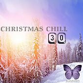 Christmas Chill Top 30 by Various Artists