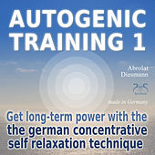 Autogenic Training, Vol. 1: Get Long Term Power with the German Self Relaxation Technique by Various Artists