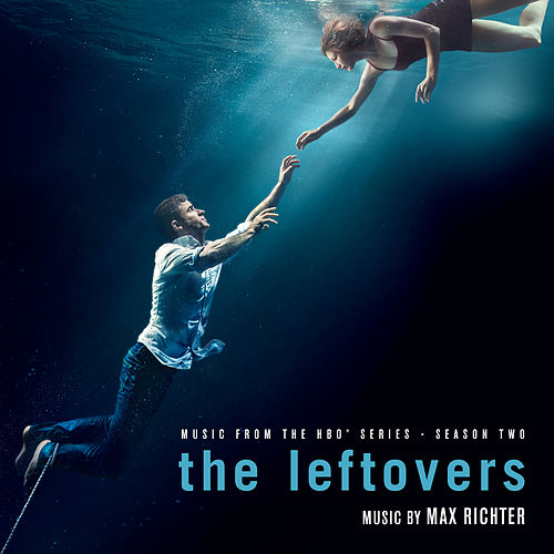 The Leftovers (Music from the HBO® Series) Season 2 by Max Richter