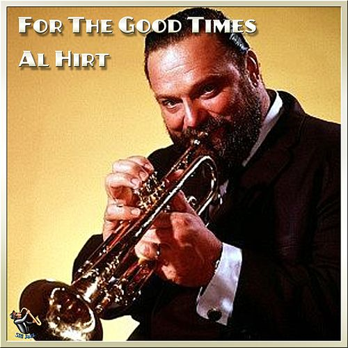 For The Good Times by Al Hirt