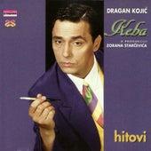 Dragan Kojic Keba - Hitovi by Dragan Kojic Keba