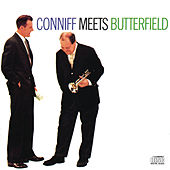 CONNIFF MEETS BUTTERFIELD               BILLY BUTTERFIELD and RAY CONNIFF by Ray Conniff