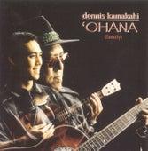 Ohana by Dennis Kamakahi