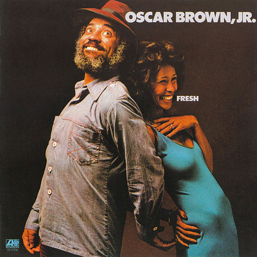 Fresh by Oscar Brown Jr.