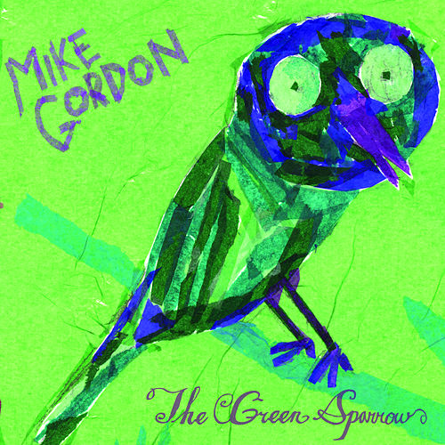 The Green Sparrow by Mike Gordon