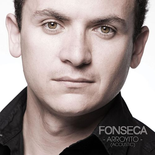 Arroyito (Acoustic Version) by Fonseca