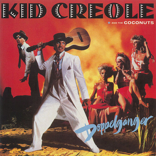 Doppelganger by Kid Creole & the Coconuts