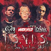 D.S.Y.D.S. (Don't See You Doin' Shxt) [feat. Madchild & Ca$his] by KillJoy