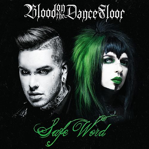 Safe Word by Blood On The Dance Floor