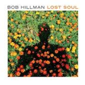 Lost Soul by Bob Hillman