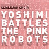 Yoshimi Battles The Pink Robots by The Alialujah Choir