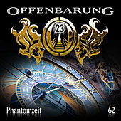 Folge 62: Phantomzeit by Offenbarung 23