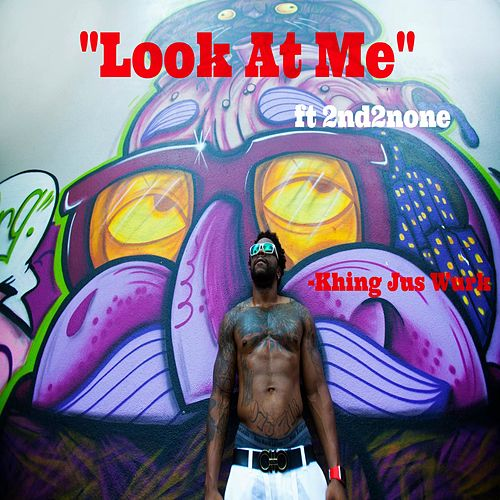 Look at Me (feat. 2ndtonone) by Khing Jus Wurk
