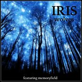 Wolves (feat. Memoryfield) by Iris