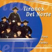 Para Mi Pueblo by Los Tiranos Del Norte